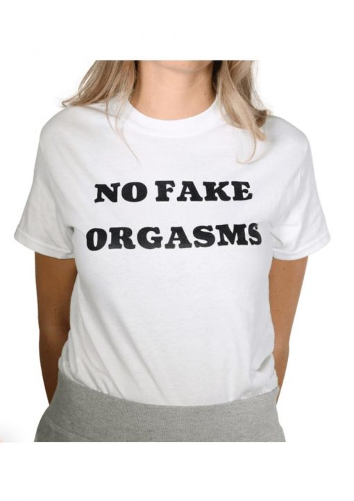 No Fake Orgasms T-Shirt - Size LG - White