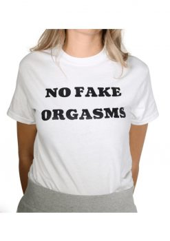 No Fake Orgasms T-Shirt - Size XL - White
